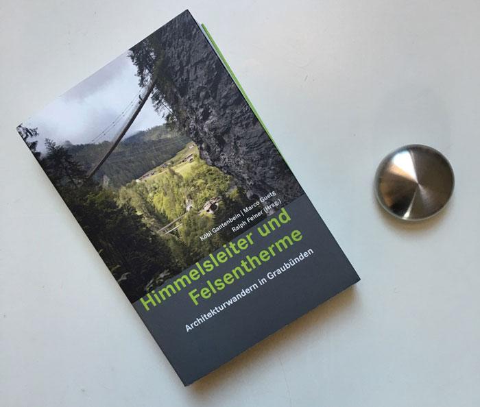 Himmelsleiter und Felsentherme | Architekturwandern in Graubünden
